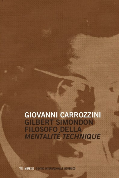 Book Cover: Gilbert Simondon filosofo della mentalité technique