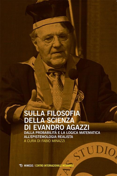 Book Cover: Sulla filosofia della scienza di Evandro Agazzi