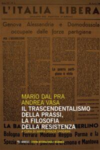 Book Cover: Il trascendentalismo della prassi, la filosofia della resistenza
