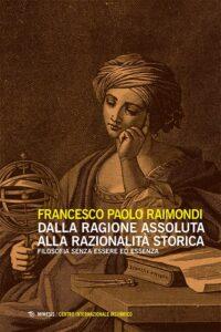 Book Cover: Dalla ragione assoluta alla razionalità storica